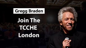 Join TCCHE London 2018 – Live Workshop With GREGG BRADEN