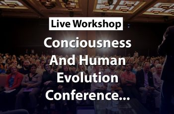 Conference For Consciousness and Human Evolution [TCCHE London]